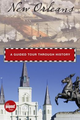 New Orleans: A Guided Tour through History