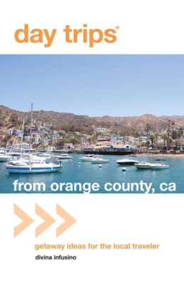 Day Trips from Orange County, CA: Getaway Ideas for the Local Traveler
