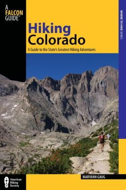 Hiking Colorado, 3rd: A Guide to 75 of the State's Greatest Hiking Adventures