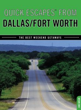 Quick Escapes From Dallas/Fort Worth, 7th: The Best Weekend Getaways