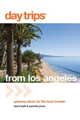 Day Trips from Los Angeles: Getaway Ideas for the Local Traveler