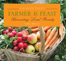 Connecticut Farmer & Feast: Harvesting Local Bounty
