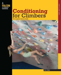 Conditioning for Climbers: The Complete Exercise Guide