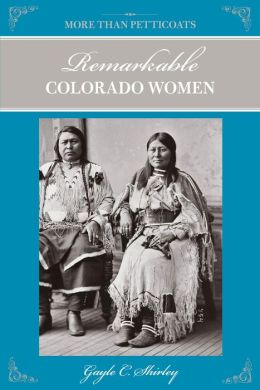 More Than Petticoats: Remarkable Colorado Women, 2nd