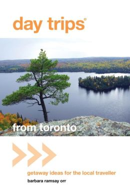 Day Trips from Toronto: Getaway Ideas for the Local Traveler