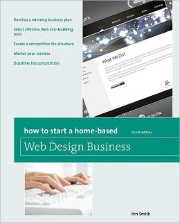 How to Start A Home-Based Web Design Business, 4th