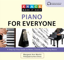 Knack Piano for Everyone: A Step-by-Step Guide to Notes, Chords, and Playing Basics