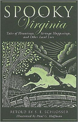 Spooky Virginia: Tales of Hauntings, Strange Happenings, and Other Local Lore