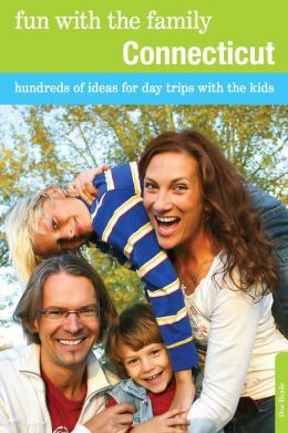 Fun with the Family Connecticut, 8th: Hundreds of Ideas for Day Trips with the Kids