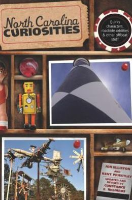 North Carolina Curiosities, 4th: Quirky Characters, Roadside Oddities & Other Offbeat Stuff