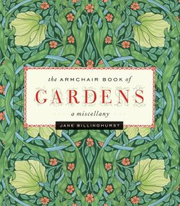 The Armchair Book of Gardens: A Miscellany