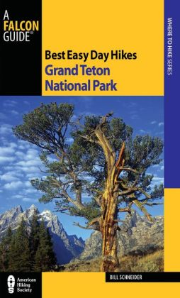 Best Easy Day Hikes Grand Teton, 3rd Edition