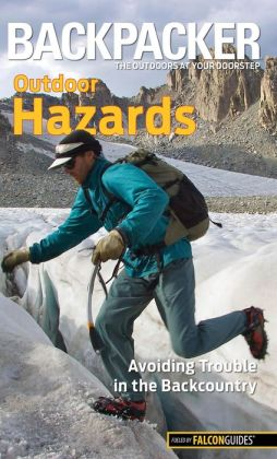 Backpacker magazine's Outdoor Hazards: Avoiding Trouble in the Backcountry