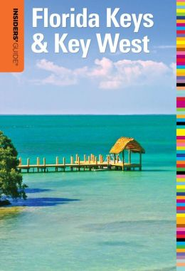 Insiders' Guide to Florida Keys & Key West, 16th