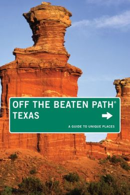 Texas Off the Beaten Path, 9th: A Guide to Unique Places
