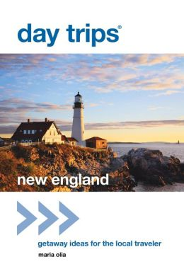 Day Trips New England: Getaway Ideas for the Local Traveler