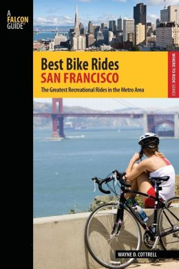 Best Bike Rides San Francisco: The Greatest Recreational Rides in the Metro Area