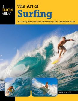 The Art of Surfing, 2nd: A Training Manual for the Developing and Competitive Surfer