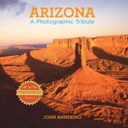 Arizona: A Photographic Tribute
