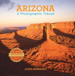 Arizona: A Photographic Tribute