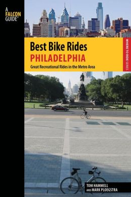 Best Bike Rides Philadelphia: Great Recreational Rides in the Metro Area