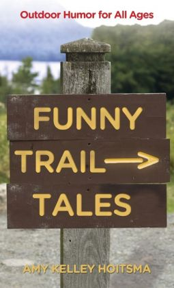 Funny Trail Tales, 2nd: Outdoor Humor for All Ages