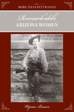 More Than Petticoats: Remarkable Arizona Women, 2nd
