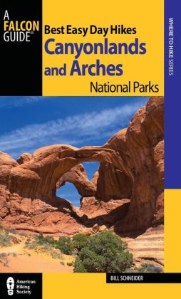 Best Easy Day Hikes Canyonlands and Arches National Parks 3rd
