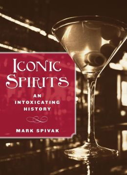 Iconic Spirits: An Intoxicating History