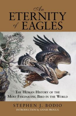 An Eternity of Eagles: The Human History of the Most Fascinating Bird in the World