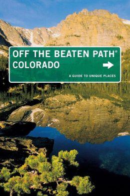 Colorado Off the Beaten Path, 11th: A Guide to Unique Places