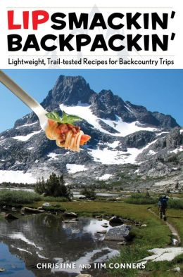 Lipsmackin' Backpackin', 2nd: Lightweight Trail-tested Recipes for Backcountry Trips