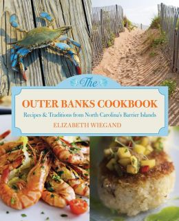 The Outer Banks Cookbook, 2nd: Recipes & Traditions from North Carolina's Barrier Islands