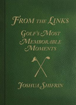 From the Links: Golf's Most Memorable Moments