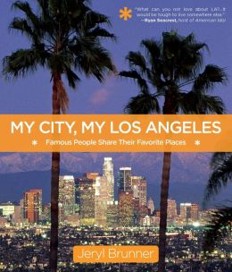 My city my los angeles famous people share their for Famous people los angeles