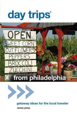 Day Trips from Philadelphia: Getaway Ideas for the Local Traveler