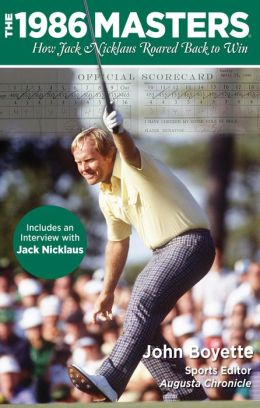 The 1986 Masters: How Jack Nicklaus Roared Back to Win