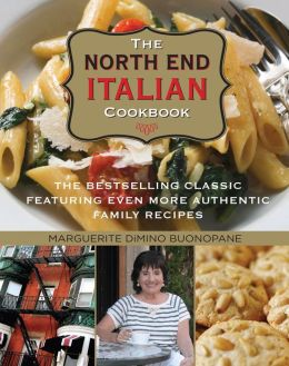 The North End Italian Cookbook, 6th: The Bestselling Classic Featuring Even More Authentic Family Recipes