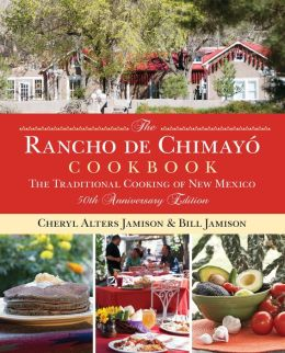 Rancho de Chimayo Cookbook