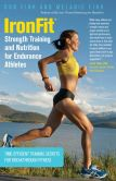 Book Cover Image. Title: IronFit Strength Training and Nutrition for Endurance Athletes:  Time Efficient Training Secrets for Breakthrough Fitness, Author: Don Fink