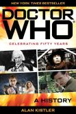 Book Cover Image. Title: Doctor Who:  A History, Author: Alan Kistler