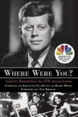 Book Cover Image. Title: Where Were You?:  America Remembers the JFK Assassination, Author: Gus Russo