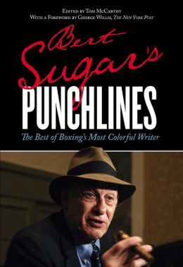 Bert Sugar's Punchlines: The Best of Boxing's Most Colorful Writer