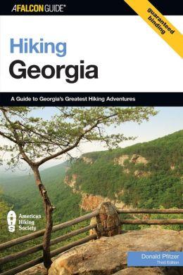 Hiking Georgia, 3rd: A Guide to Georgia's Greatest Hiking Adventures