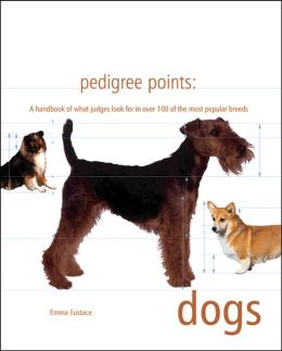 Pedigree Points: A Handbook of What Judges Look for in over 100 of the Most Popular Breeds