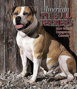 2004 American Pit Bull Terriers Weekly Engagement Calendar