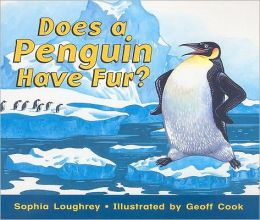 Rigby Literacy: Student Reader Grade 1 (Level 6) Does a Penguin Have Fur?