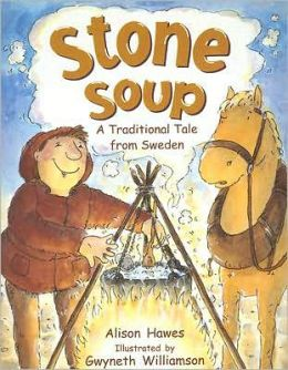 Stone Soup: A Traditional Tale from Sweden
