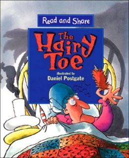 Hairy Toe (Read and Share Series/ Next Steps Ages 4+)