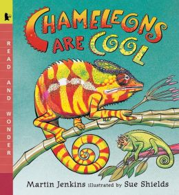 Chameleons Are Cool (Read and Wonder Series)